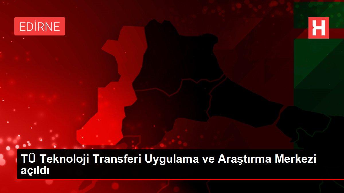 TÜ Teknoloji Transferi Uygulama ve Araştırma Merkezi açıldı